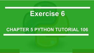 Chapter 5 : Exercise 6 : Python tutorial 106