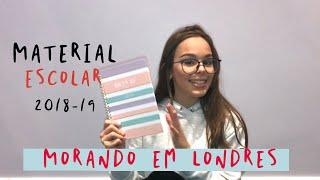Meu material escolar em Londres 2018-19 📚 #morandoemlondres