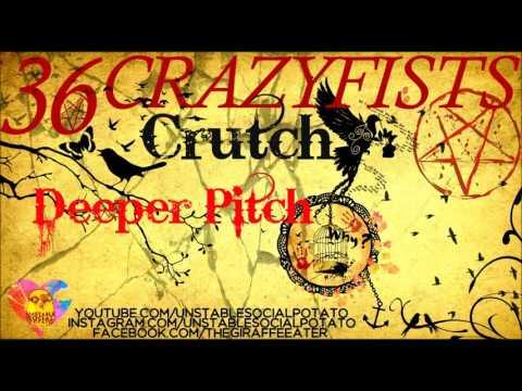 36 Crazyfists - Crutch (Deeper Pitch)