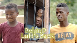 Luh and Uncle - Behind LuH's Back (MDM Sketch Comedy)