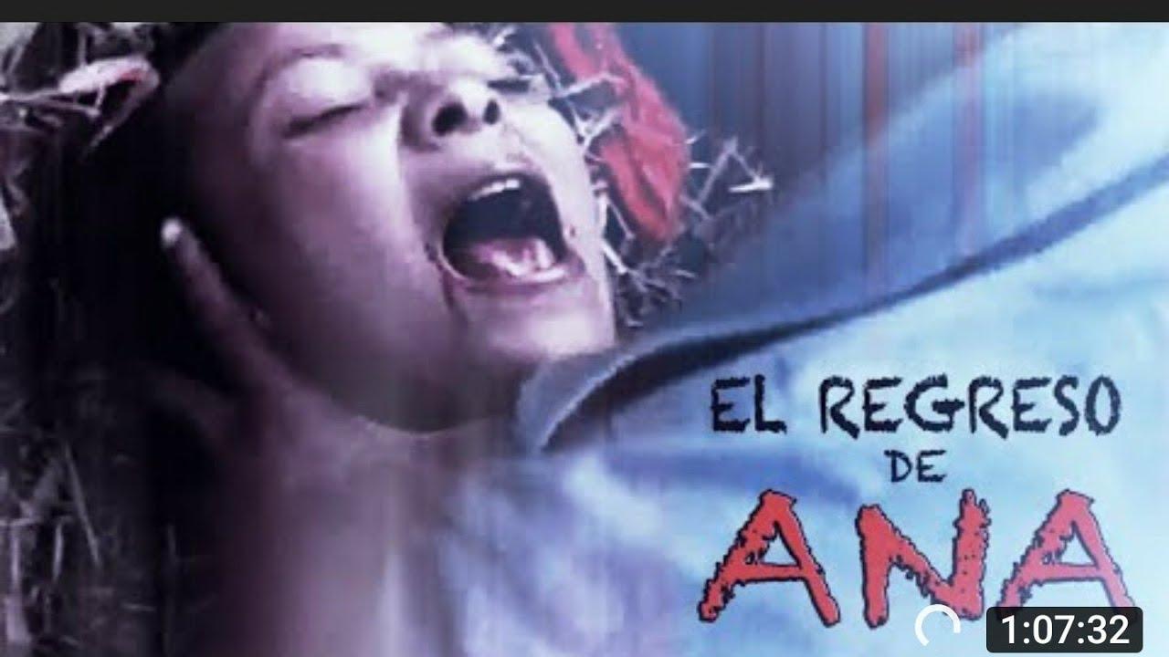 Ver Película Dominicana De Terror El Regreso De Ana Basado En Hechos Reales en Español