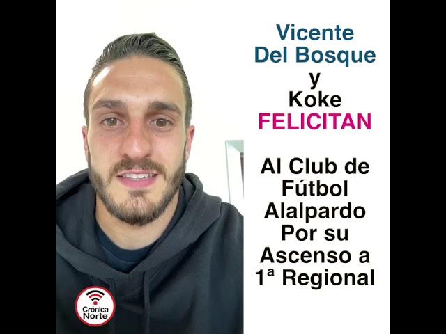 Vicente del Bosque y Koke felicitan al Club de Fútbol Alalpardo por su ascenso a 1ª regional