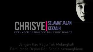 Chrisye - Selamat Jalan Kekasih ( Lirik )