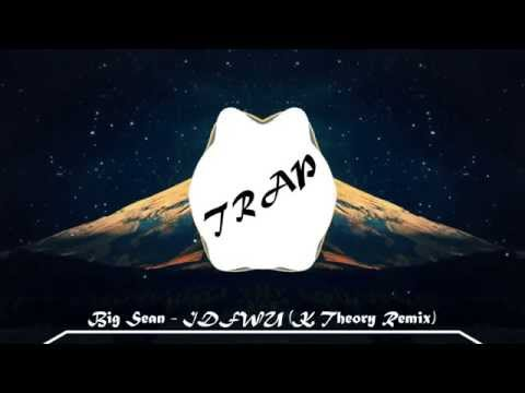 Big Sean ~ IDFWU (K Theory Remix) (Original Mix)