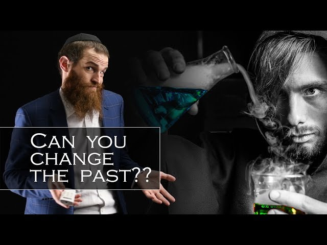 Can you change the past??   [Yom Kippur]
