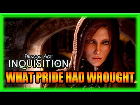 Dragon Age Inquisition - What Pride Had Wrought