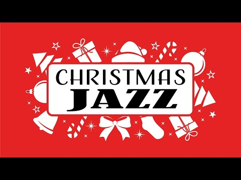 Christmas JAZZ Songs 🎄 Merry Christmas Music Playlist 🎅 Christmas Piano Collection
