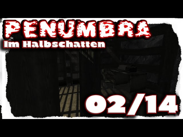 |02/14| Penumbra: Im Halbschatten (Overture) - Horror Let's Play [deutsch, 4k, UHD, HD]