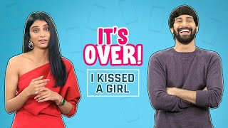 MensXP | It's Over | I Kissed A Girl