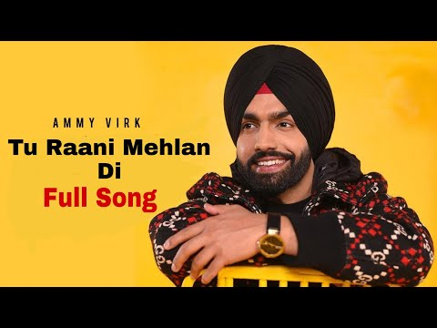 tu-raani-mehlan-di-ammy-virk-full-song