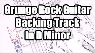 Grunge Rock Guitar Backing Track In D Minor