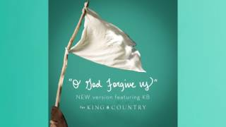 for KING & COUNTRY - O God Forgive Us (feat. KB) (Audio)