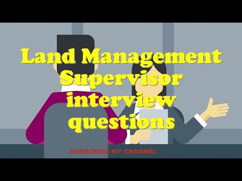 Land Management Supervisor interview questions
