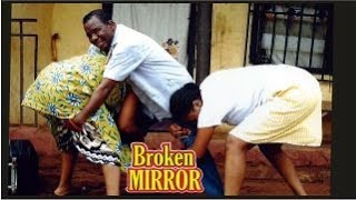 Broken Mirror   -   Nigeria Nollywood Movie