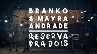 Branko & Mayra Andrade - Reserva Pra Dois (Official Music Video)