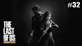 Mr Nutty Plays: The last of Us Remaster Grounded Part 32