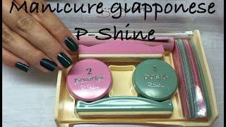 Manicure giapponese P-Shine || Madda.fashion