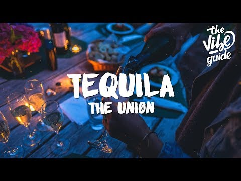 The Uniøn - Tequila (Lyrics)