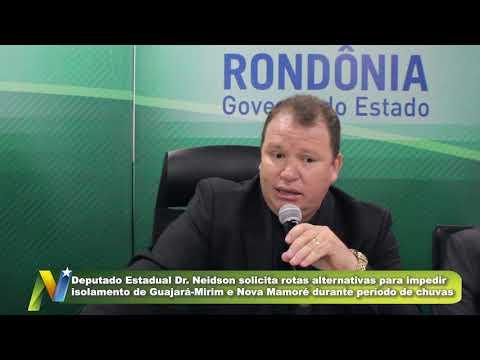 Dr. Neidson solicita rotas alternativas para impedir o isolamento de Guajará-Mirim e Região