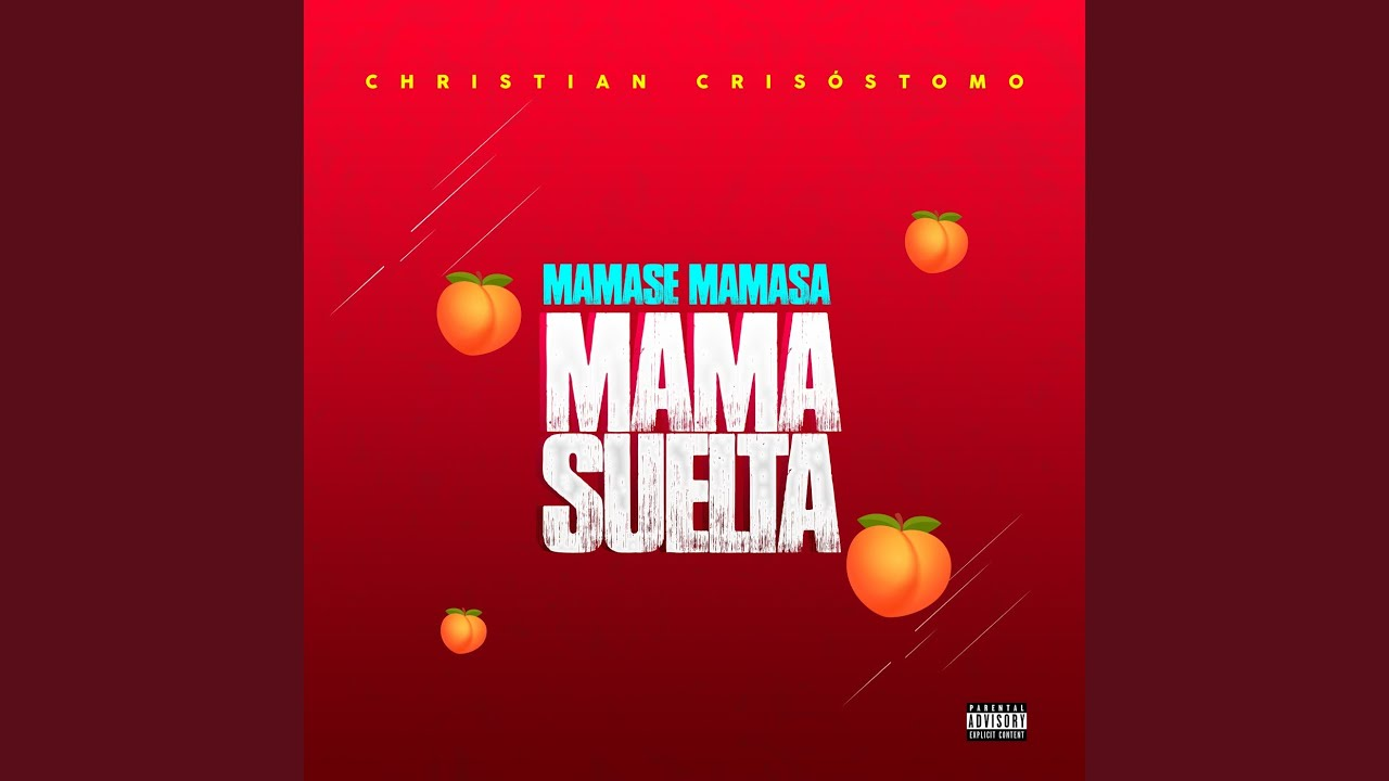 Mamase Mamasa Mama Suelta
