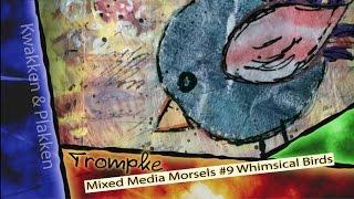 Trompke - Mixed Media Morsels #9 - Whimsical Birds