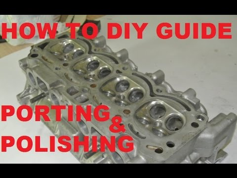 Cylinder head porting and polishing - how to diy guide