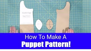 Make your own Puppet Pattern! - Puppet Building 101