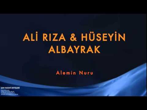Ali Rıza Albayrak & Hüseyin Albayrak (feat. Aynur) - Alemin Nuru