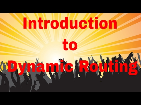 Introduction to Dynamic Routing