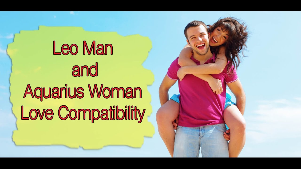 Love Man Woman Aquarius Do Leo Why