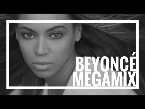 Beyoncé Megamix - 10 Years of Beyoncé - The Evolution of Queen B 2.0