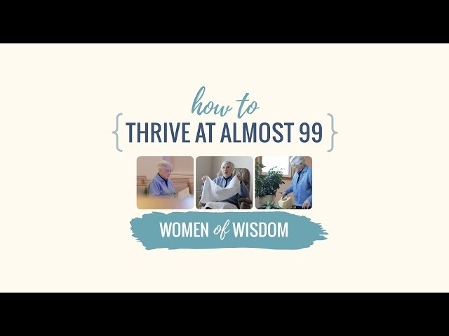 How to Thrive at Almost 99