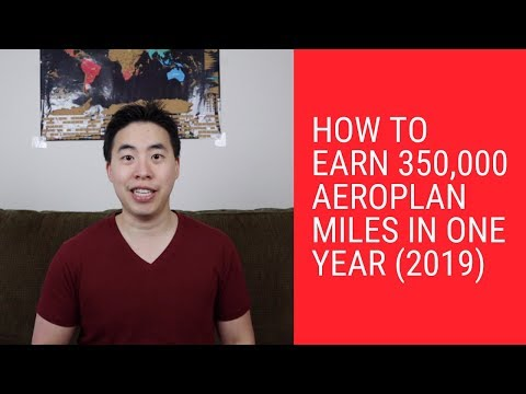 How To Earn 350,000 Aeroplan Miles In One Year! (Published In April 2019)