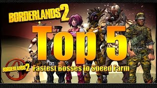 Borderlands 2 | Top 5 | Fastest Bosses to Speed Farm