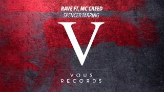 Spencer Tarring - Rave Ft. MC Creed (Original Mix)