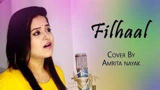 Filhaal - Amrita Nayak | Akshay Kumar Ft. Nupur Sanon | B Praak | Jaani | Ammy Virk