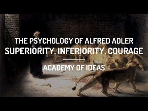 The Psychology of Alfred Adler:  Superiority, Inferiority, and Courage