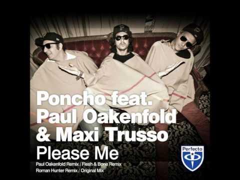 Poncho feat. Paul Oakenfold & Maxi Trusso - Please Me (Flesh & Bone Remix)