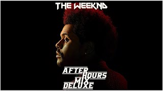 The Weeknd - After Hours Mix Deluxe(OVERDOSE)