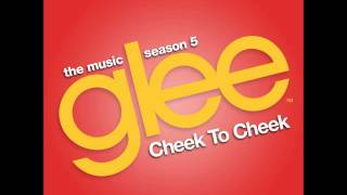 Glee - Cheek To Cheek (DOWNLOAD MP3 + LYRICS)
