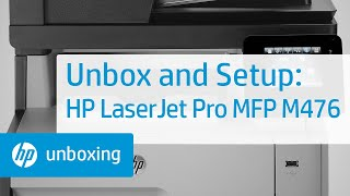 Unboxing the HP Color LaserJet Pro MFP M476 Printer | HP LaserJet | HP
