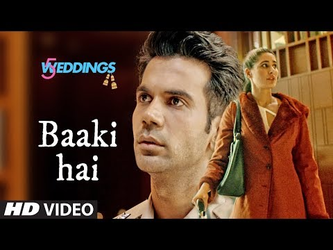 Baaki Hai Video | 5 Weddings | Raj Kummar Rao, Nargis Fakhri | Sonu Nigam | Shreya Ghoshal