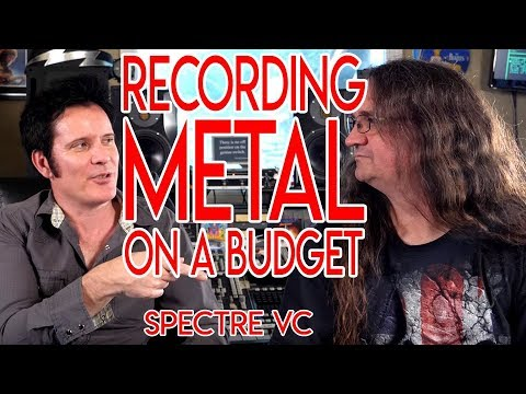 Recording METAL on a BUDGET | Spectre VC