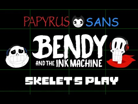 Papyrus and Sans Skelet's Play - BENDY AND THE INK MACHINE