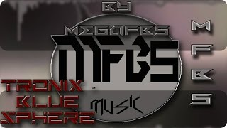 Music Dubstep MFB5 - Tronix - Blue Sphere - By MegaFB5