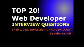 TOP 20 WEB DEVELOPER INTERVIEW QUESTIONS AND ANSWERS (HTML, CSS, JAVASCRIPT, AND DEVTOOLS)