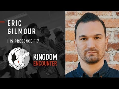 ERIC GILMOUR | SESSION 2 | HIS PRESENCE 2017 | LONDON UK