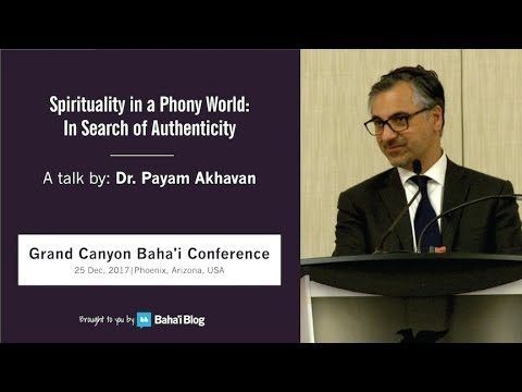 """""""Spirituality in a Phony World: In Search of Authenticity"""" A Talk by Payam Akhavan"""