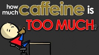 How Much Caffeine is TOO MUCH?