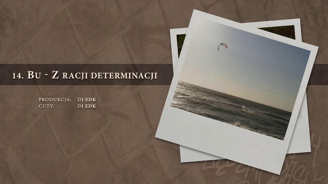 BU – 14 Z racji determinacji (official audio) prod., cuty: DJ EDK | NADGRYZIONY ZĘBEM CZASU